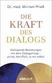 Die Kraft des Dialogs. Gelingende Beziehungen mit dem Dialogprinzip - privat, beruflich, zu mir selbst (eBook, ePUB)
