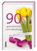 90 gute Wünsche zum Geburtstag