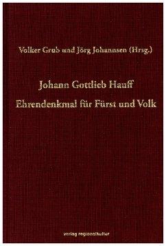 Johann Gottlieb Hauff - Ehrendenkmal für Fürst und Volk