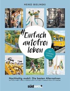 #Einfach autofrei leben (eBook, ePUB) - Bielinski, Heiko