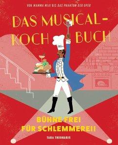 Das Musical-Kochbuch - Theoharis, Tara
