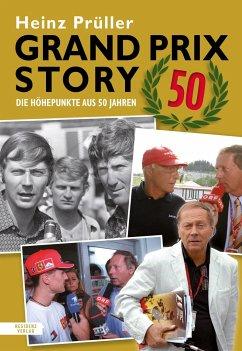 Prüller, H: Grand Prix Story 50 - Prüller, Heinz