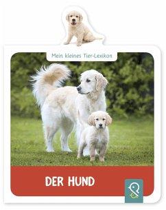Mein kleines Tier-Lexikon - Der Hund - Mein kleines Tier-Lexikon - Der Hund