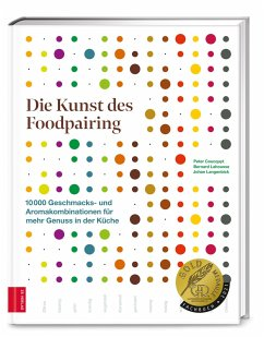 Die Kunst des Foodpairing - Coucquyt, Peter; Lahousse, Bernard; Langenbick, Johan