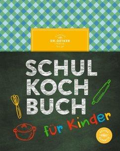 Das Dr. Oetker Schulkochbuch für Kinder - Oetker