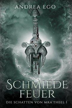 Schmiedefeuer (eBook, ePUB) - Ego, Andrea