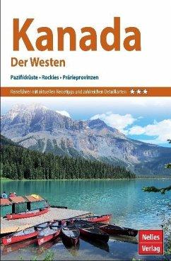 Nelles Guide Reiseführer Kanada: Der Westen 2021/22 - Förg, Nicola; Habermann, Katrain; Bindl, Arno