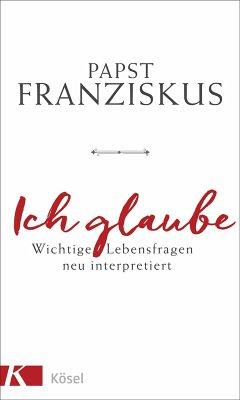 Ich glaube (eBook, ePUB) - Franziskus, Papst