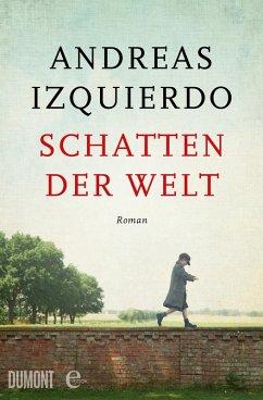 Schatten der Welt (eBook, ePUB) - Izquierdo, Andreas