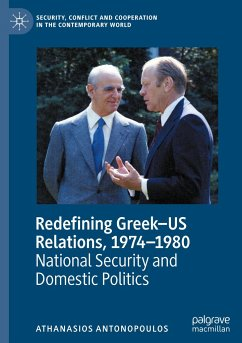 Redefining Greek-US Relations, 1974-1980 - Antonopoulos, Athanasios