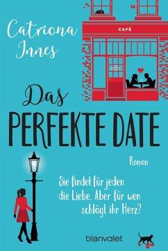 Das perfekte Date (eBook, ePUB) - Innes, Catriona
