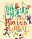 99 Immigrants Who Made Britain Great (eBook, ePUB)