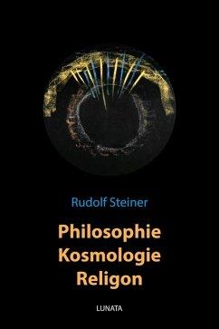 Philosophie, Kosmologie, Religion (eBook, ePUB) - Steiner, Rudolf