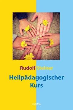 Heilpa¨dagogischer Kurs (eBook, ePUB) - Steiner, Rudolf