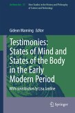 Testimonies: States of Mind and States of the Body in the Early Modern Period (eBook, PDF)