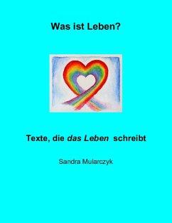 Was ist Leben? (eBook, ePUB) - Mularczyk, Sandra