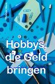 Hobbys, die Geld bringen (eBook, ePUB)
