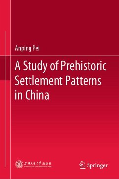 A Study of Prehistoric Settlement Patterns in China (eBook, PDF) - Pei, Anping