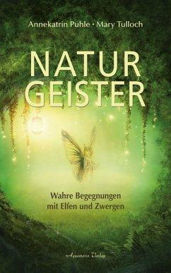 Naturgeister - Wahre Begegnungen mit Elfen und Zwergen (eBook, ePUB) - Tulloch, Mary; Puhle, Annekatrin