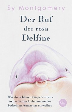 Der Ruf der rosa Delfine (eBook, ePUB) - Montgomery, Sy