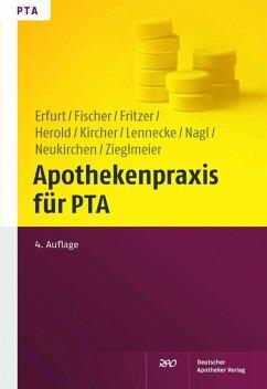 Apothekenpraxis für PTA (eBook, PDF) - Erfurt, Dorothea; Fischer, Josef; Fritzer, Oliver; G; Herold, Holger; Kircher, Wolfgang; Lennecke, Kirsten