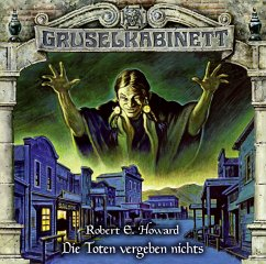 Die Toten vergeben nichts / Gruselkabinett Bd.164 (Audio-CD) - Howard, Robert E.
