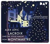 Lacroix und die stille Nacht von Montmartre / Kommissar Lacroix Bd.3 (5 Audio-CDs)