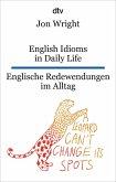 English Idioms in Daily Life , Englische Redewendungen im Alltag