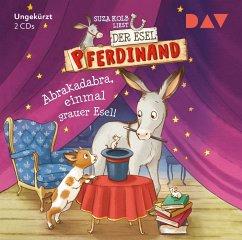 Abrakadabra, einmal grauer Esel! / Der Esel Pferdinand Bd.6 (2 Audio-CDs) - Kolb, Suza