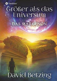 Größer als das Universum: Das Margenon - Betzing, David