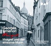 Maigret und der einsame Mann / Kommissar Maigret Bd.73 (4 Audio-CDs)