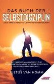 Das Buch der Selbstdisziplin - Ziele erreichen und Gewohnheiten ändern