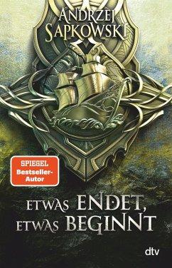 Etwas endet, etwas beginnt / The Witcher - Vorgeschichte Bd.3 - Sapkowski, Andrzej