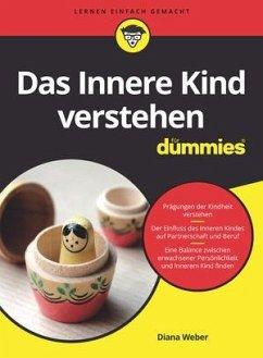 Das Innere Kind verstehen für Dummies - Weber, Diana