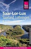 Reise Know-How Reiseführer Saar-Lor-Lux (Dreiländereck Saarland, Lothringen, Luxemburg)
