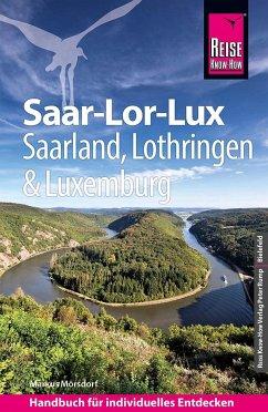 Reise Know-How Reiseführer Saar-Lor-Lux (Dreiländereck Saarland, Lothringen, Luxemburg) - Mörsdorf, Markus