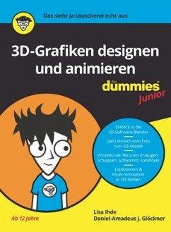 3D-Grafiken designen und animieren für Dummies Junior - Glöckner, Daniel-Amadeus J.; Ihde, Lisa
