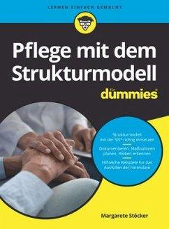Pflege mit dem Strukturmodell für Dummies - Stöcker, Margarete