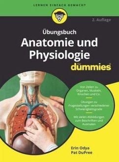 Übungsbuch Anatomie und Physiologie für Dummies - Odya, Erin;DuPree, Pat