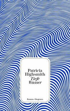 Tiefe Wasser - Highsmith, Patricia