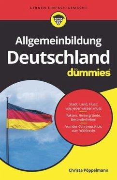 Allgemeinbildung Deutschland für Dummies - Pöppelmann, Christa