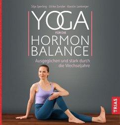 Yoga für die Hormon-Balance - Sperling, Silja; Zander, Ulrike; Lankreijer, Karolin