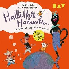 Halli Hallo Halunken, die Fische sind ertrunken!, 1 Audio-CD - Hein, Sybille; Effenberger, Falk