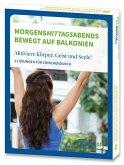 Morgens-Mittags-Abends: Bewegt auf Balkonien, Karten