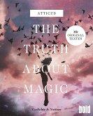 The truth about magic - Gedichte und Notizen