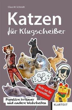 Katzen für Klugscheißer - Schmidt, Claus M.