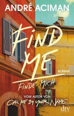 Find Me, Finde mich - Aciman, André