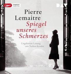 Spiegel unseres Schmerzes / Die Kinder der Katastrophe Bd.3 (2 MP3-CDs) - Lemaitre, Pierre