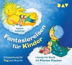 Fantasiereisen für Kinder - Entspannung für Tag und Nacht, 2 Audio-CD - Kalwitzki, Sabine