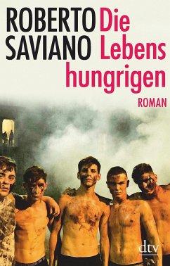 Die Lebenshungrigen - Saviano, Roberto